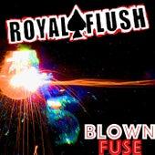 Blown Fuse de Royal Flush