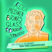 New York Counterpoint: Reich, Messiaen, Glass, Romano and Stravinsky by Nick Shipman