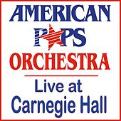 Live at Carnegie Hall by American Pops Orchestra