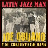 Latin Jazz Man by Joe Quijano y Su Conjunto Cachana