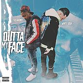 Outta My Face by White $osa