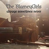 Always Sometimes Never by The Blarneygirls