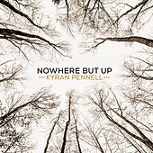 Nowhere but Up by Kyran Pennell