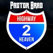 Highway 2 Heaven de Pastor Brad