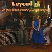 Beyond 54 : 28 Disco Rarities Selected by Jimmy Michaels by Various Artists