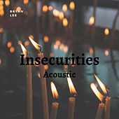 Insecurities (Acoustic) by Bryan Lee