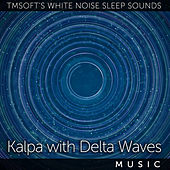 Kalpa with Delta Waves by Tmsoft's White Noise Sleep Sounds