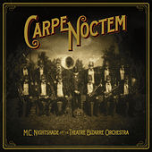 Carpe Noctem von M.C. Nightshade and the Theatre Bizarre Orchestra