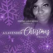 A Lavender Christmas: This Christmas / God Rest Ye Merry Gentlemen / Have Yourself a Merry Little Christmas (Medley) de Eboni Lavender