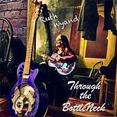 Through the Bottle Neck by Ruth Wyand