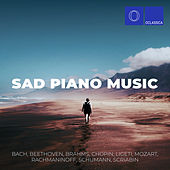 Bach, Beethoven, Brahms, Chopin, Ligeti, Mozart, Rachmaninoff, Schumann & Scriabin: Sad Piano Music di Various Artists