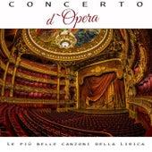 Concerto D'opera (Le Piu' Belle Canzoni Della Lirica) de Orchestra e Coro, Orchestra e Coro Cazzani, John Vickers, Carlo Berganzi, Victoria de los Ángeles