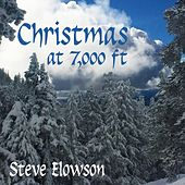 Christmas at 7,000 Ft by Steve Elowson