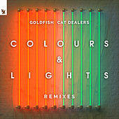 Colours & Lights (Remixes) van Goldfish