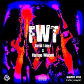 F.W.T. (feat. Clayton William) by David Lopez