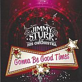 Gonna Be Good Times by Jimmy Sturr