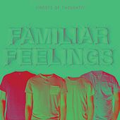 Familiar Feelings by Roots of Thought