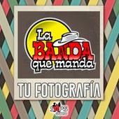 Tu Fotografía van La Banda Que Manda