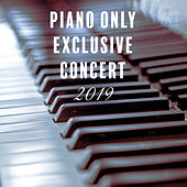 Piano Only Exclusive Concert 2019 by Classical New Age Piano Music