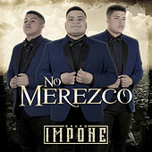 No Merezco by Grupo Impone