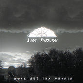 Just Enough de Owen and the Ghosts