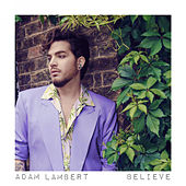 Believe by Adam Lambert