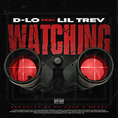 Watching (feat. Lil Trev) von D-LO