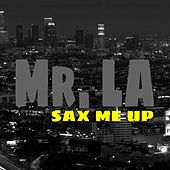 Sax Me Up by Mister