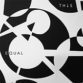 Equal by Th↓S