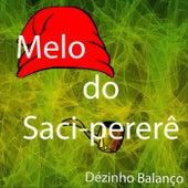 Melô do Saci-Pererê de Dézinho Balanço