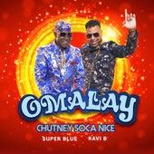 Omalay (Chutney Soca Nice) by Super Blue