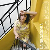 La Negadora de Mariana Mazú