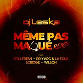 Même pas maqué (Remix) de DJ Leska