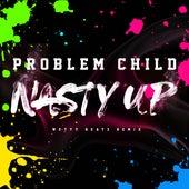 Nasty Up (Wetty Beatz Remix) de Problem Child