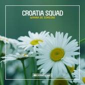 Wanna Be Someone de Croatia Squad