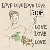Lovelovelovelovestoplovelovelove fra Crooked Mouth