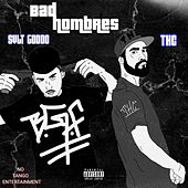 Bad Hombres by THC