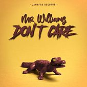 Don't Care by Mr. Williamz