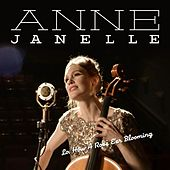 Lo, How a Rose E'er Blooming by Anne Janelle