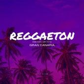 Reggaeton Gran Canaria by Various Artists