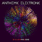Anthemic Electronic by Various Artists