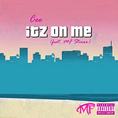 Itz On Me by Cee