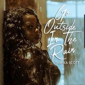 Go Outside In The Rain by Tamika Scott
