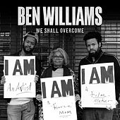 We Shall Overcome by Ben Williams