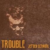 Trouble von Jeroen Schmohl