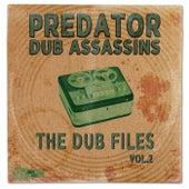 The Dub Files, Vol. 2 by Predator Dub Assassins