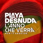 L'anno che verrà (Run It Session) de Playa Desnuda