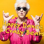 Happy Dance & Crazy Beats by Various Artists