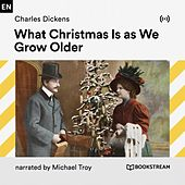 What Christmas Is as We Grow Older von Bookstream Audiobooks