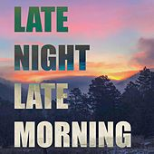 Late Night Late Morning by Arthur